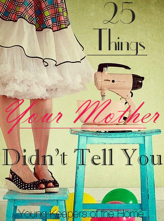 25 Things Your Mother Didn't Tell You