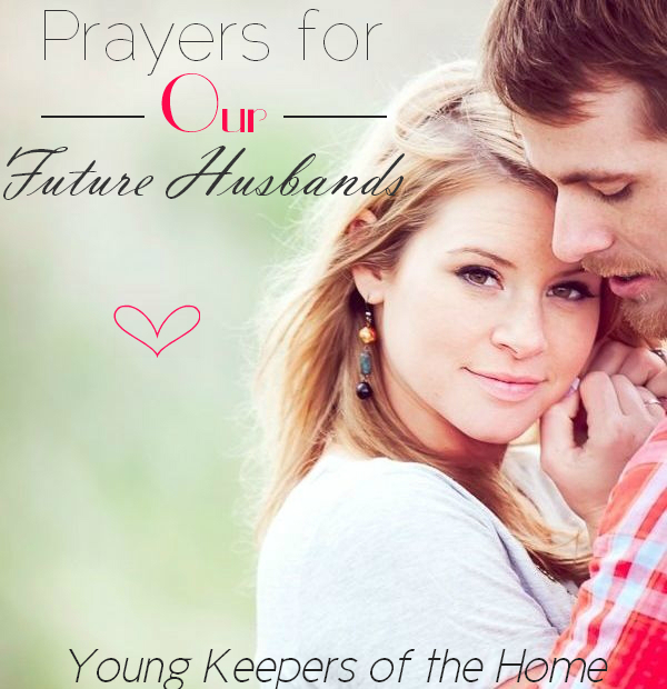 Prayers for Our Future Husbands-a 14 day journey for single girls.