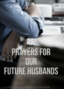 Prayers for Our Future Husbands Day 4