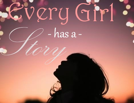Every Girl Has a Story